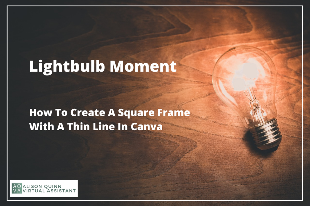 Lightbulb Moment How To Create A Square Frame With A Thin Line In Canva
